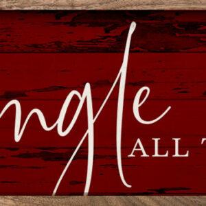Jingle All the Way – Kendrick Home Wood Sign