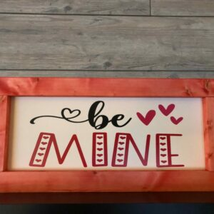 Be Mine Small Framed Sign