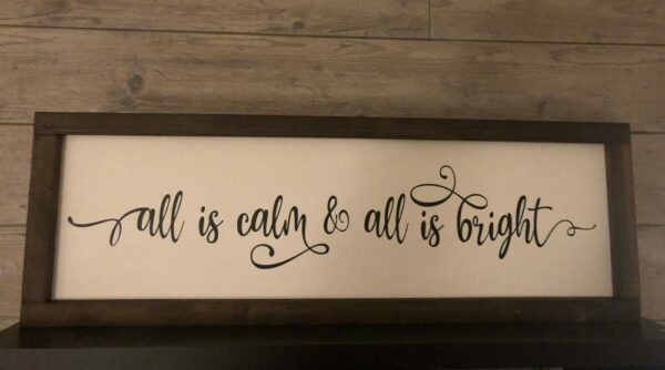 All is Calm and All is Bright Framed Sign