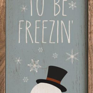 Tis the Season to be Freezin – Kendrick Home Wood Sign
