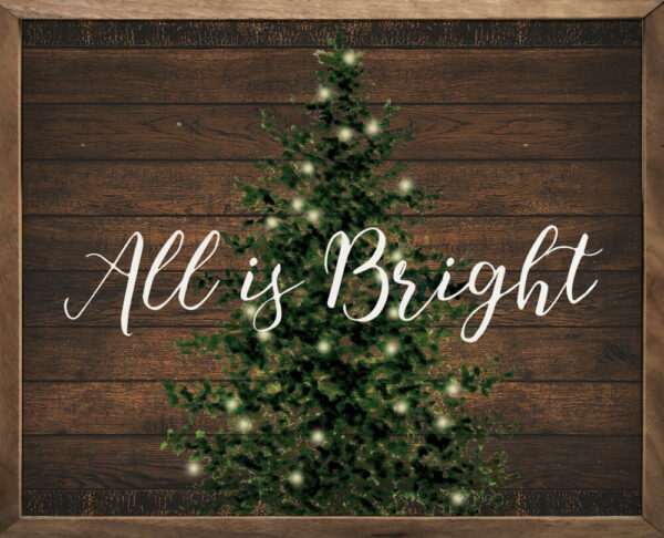 All is Bright Tree Brown – Kendrick Home Wood Sign