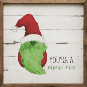 Gnome You're a Mean One – Kendrick Home Wood Sign