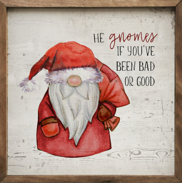 e Gnomes if You've Been Bad or Good – Kendrick Home Wood Sign